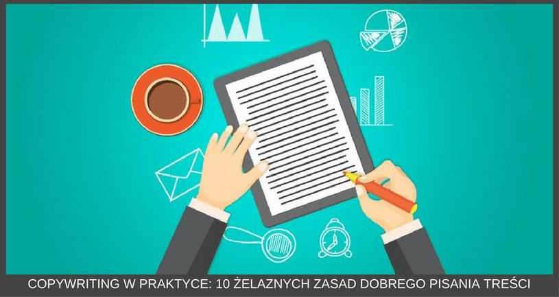 copywriting: 10 żelaznych zasad dobrego pisania treści